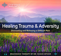 Healing Trauma and Adversity