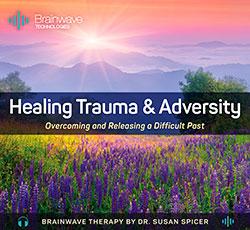 Healing Trauma and Adversity