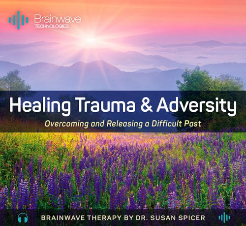 Healing Trauma and Adversity CD and MP3 Audio