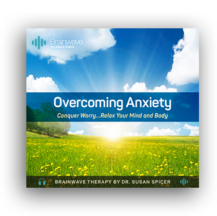 Overcoming Anxiety brainwave therapy program created by Dr. Susan Spicer, founder of Brainwave Technologies